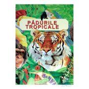 Padurile tropicale - Anita Ganeri