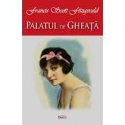 Palatul de gheata si alte 9 povestiri - Francis Scott Fitzgerald