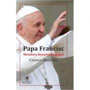 Papa Francisc. Metafora discursului papal - Charles Ndhlovu