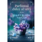 Parfumul dulce al verii - Mary Ellen Taylor