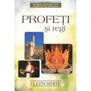 Profeti si regi - Ellen G. White