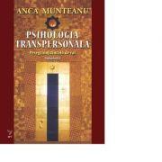 Psihologia transpersonala, vol. 2 - Prof. Univ. Dr. Anca Munteanu