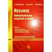 Resurse. Administrarea crestina a vietii - G. Edward Reid, Eric Armer, Ben Maxson