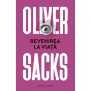 Revenirea la viata - Oliver Sacks