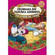 Sa citim FRUMOASA DIN PADUREA ADORMITA cu litere de tipar, 3-5 ani - Fratii Grimm