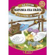 Sa citim RATUSCA CEA URATA cu litere de tipar - Hans Christian Andersen