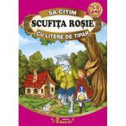 Sa citim SCUFITA ROSIE cu litere de tipar - Fratii Grimm