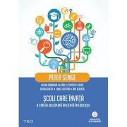 Scoli care invata. A cincea disciplina aplicata in educatie, autor Peter Senge