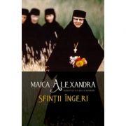 Sfintii ingeri - maica Alexandra (Principesa Ileana a Romaniei)