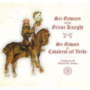 Sir Gawayn and the Grene Knyght. Sir Gawain si Cavalerul cel Verde