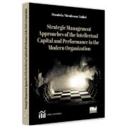 Strategic Management Approaches of the Intellectual Capital and Performance Modern Organization - Daniela Niculescu Tolici