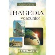 Tragedia veacurilor - Ellen G. White