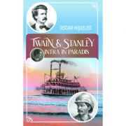 Twain si Stanley - Oscar Hijuelos
