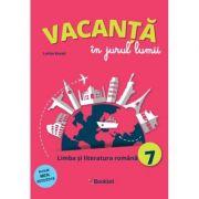 Vacanta in jurul lumii Limba si literatura romana pentru clasa a VII-a - Larisa Kozak