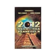 2012 si sosirea planetei X - Tim R. Swartz, Diane Tessman, Commander X