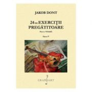 24 de exercitii pregatitoare pentru vioara. Opus 37 - Jakob Dont