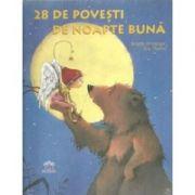 28 de povesti de noapte buna - Brigitte Weninger, Eve Tharlet