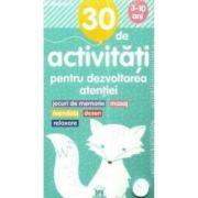 30 de activitati pentru dezvoltarea atentiei, 3-10 ani - Gilles Diederichs