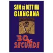 30 de secunde - Sam Giancana, Bettina Giancana