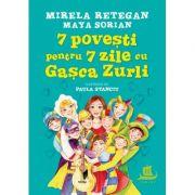 7 povesti pentru 7 zile cu Gasca Zurli - Maya Sorian, Mirela Retegan