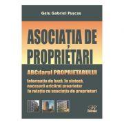 Asociatia de proprietari. ABCdarul proprietarului - Gelu Gabriel Puscas