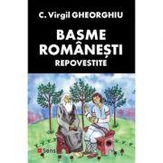 Basme romanesti repovestite - Constantin Virgil Gheorghiu