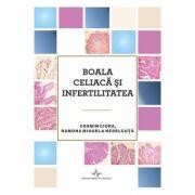 Boala celiaca si infertilitatea - Cosmin Ciora, Ramona Mihaela Nedelcuta