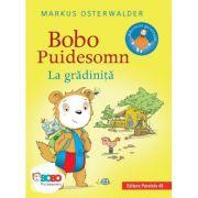 Bobo Puidesomn - La gradinita. Povesti ilustrate pentru puisori isteti (editie cartonata) - Markus Osterwalder