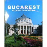 Bucarest, metropole europeenne