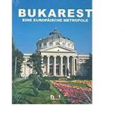 Bukarest - Eine Europaische Metropole cu DVD