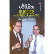 Bursier in America anilor 90 - Sorin M. Radulescu