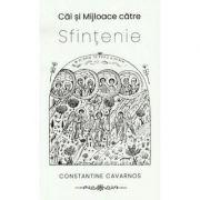Cai si mijloace catre sfintenie - Constantine Cavarnos