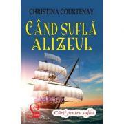 Cand sufla Alizeul - Christine Courtenay