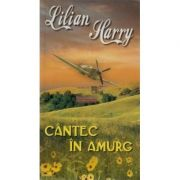 Cantec in amurg - Lilian Harry