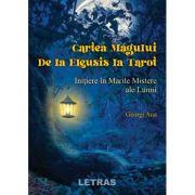 Cartea Magului. De la Eleusis la Tarot. Initiere in Marile Mistere ale Lumii - Georgi Ana