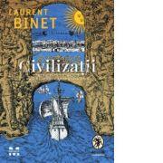 Civilizatii - Laurent Binet