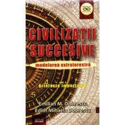 Civilizatii succesive - Emilian M. Dobrescu