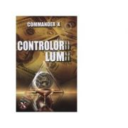 Controlorii lumii - Commander X