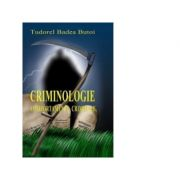 Criminologie. Comportamente criminale - Tudorel Butoi