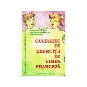 Culegere de exercitii de limba franceza pentru anii I-III de studiu - Aura Valentina Ipate, Gabriela Liliana Pasache, Eduard Bucescu