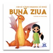 Cum sa-ti inveti dragonul sa spuna Buna ziua - Eleonora Fornasari