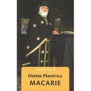 Despre Parintele Macarie - Ciprian Voicila