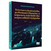 Detectarea denaturarilor performantei financiare si asigurarea stakeholderilor asupra calitatii castigurilor - Mihaela-Maria Mihalcea