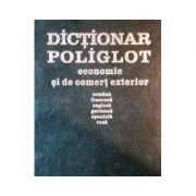 Dictionar poliglot economic si de comert exterior ( romana-franceza-engleza-germana-spaniola-rusa)