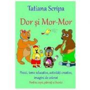 Dor si Mor-Mor - Tatiana Scripa