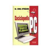 Enciclopedie PC. Absolut totul despre un PC domestic - Emil Strainu