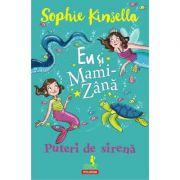 Eu si Mami-Zana: Puteri de sirena - Sophie Kinsella