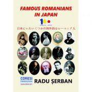 Famous Romanians in Japan. Essays - Radu Serban