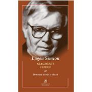 Fragmente critice. Vol. 2. Demonul teoriei a obosit - Eugen Simion
