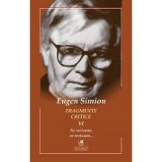 Fragmente critice. Vol. 6. Ne revizuim, ne revizuim… - Eugen Simion